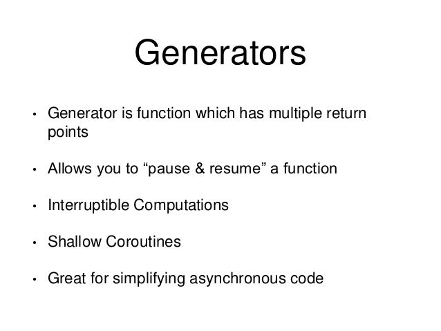 function* numbers(){ var n = 1; var a; while(n < 3) { a = yield n++; console.log('a:', a); } }; var gen = numbers(); conso...