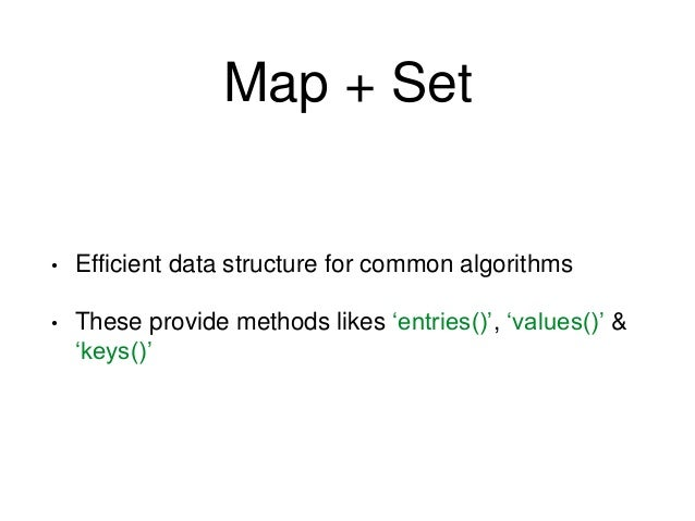 "// Map var m = new Map(); m.set(""name"", 'John'); var s = new Set(); s.add('Apple').add('Banana'); m.set('fruits', s); for(..."