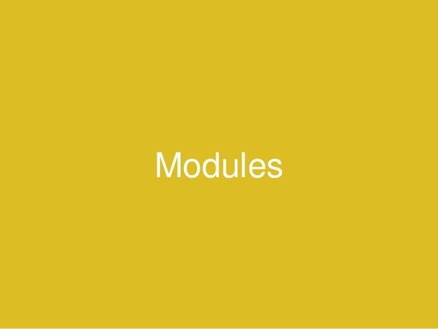 Modules // lib/math.js export const pi = 3.141593; export function double(x){ return x + x; } // app.js import * at math f...