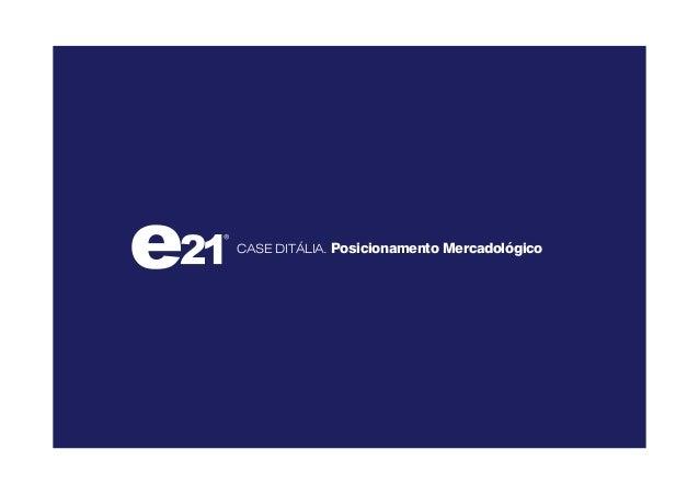 CASE DITÁLIA. Posicionamento Mercadológico