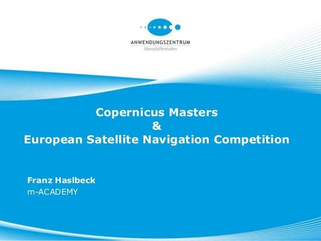 Copernicus Masters&European Satellite Navigation CompetitionFranz Haslbeckm-ACADEMY