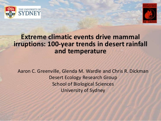 Extreme climatic events drive mammal irruptions: 100-year trends in desert rainfall and temperature Aaron C. Greenville, G...