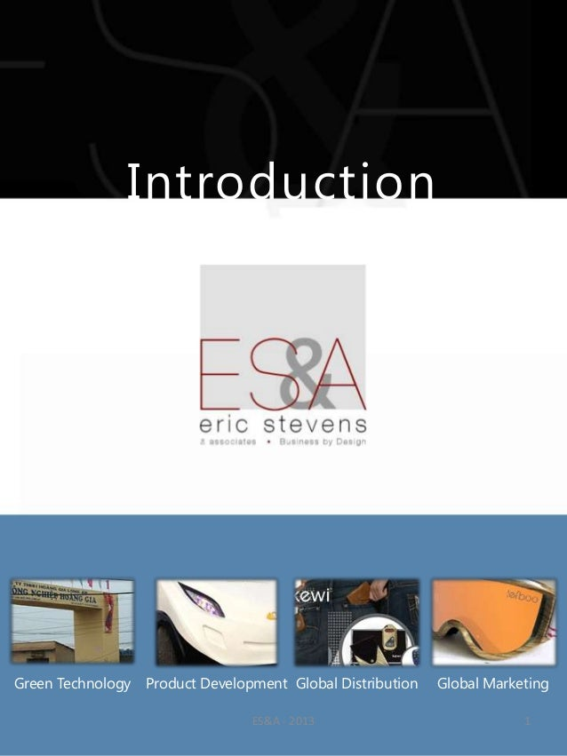 IntroductionGreen Technology Product Development Global Distribution   Global Marketing                                ES&...