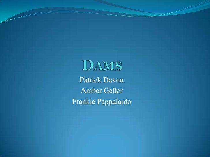 Patrick Devon   Amber GellerFrankie Pappalardo
