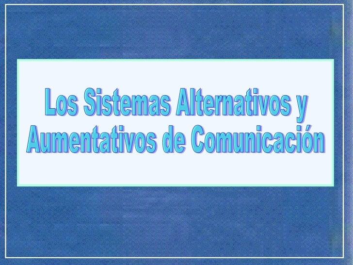 Los Sistemas Alternativos y Aumentativos de Comunicación
