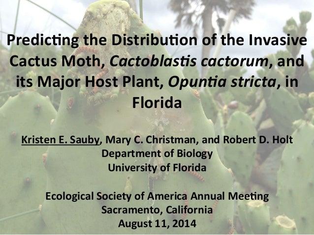 Predic'ng  the  Distribu'on  of  the  Invasive  Cactus  Moth,  Cactoblas)s  cactorum,  and  its  Major  Host  Plant,  Opun...