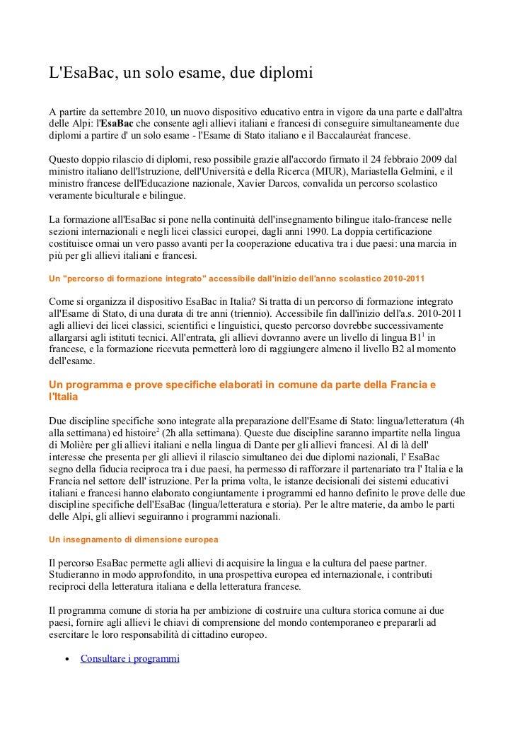 LEsaBac, un solo esame, due diplomiA partire da settembre 2010, un nuovo dispositivo educativo entra in vigore da una part...