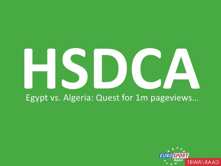 HSDCA<br />Egypt vs. Algeria: Quest for 1m pageviews…<br />