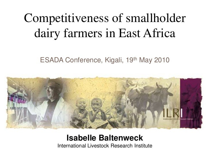 Competitiveness of smallholder dairy farmers in East Africa<br />ESADA Conference, Kigali, 19th May 2010<br />Isabelle Bal...