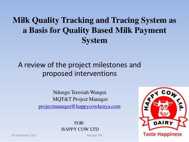 Milk Quality Tracking and Tracing System as a Basis for Quality Based Milk Payment System A review of the project mileston...
