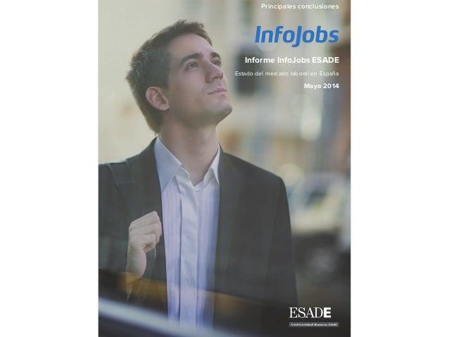 Informe InfoJobs ESADE Estado del mercado laboral en España Mayo 2014 Principales conclusiones