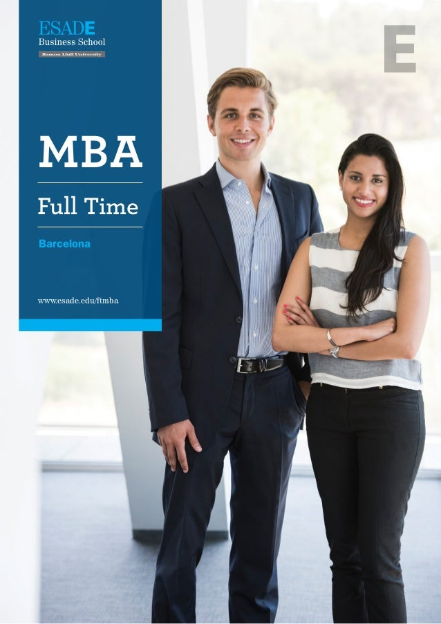 www.esade.edu/ftmba Full Time MBA Barcelona