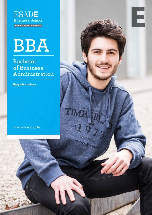 Bachelor of Business Administration BBA www.esade.edu/bba English section