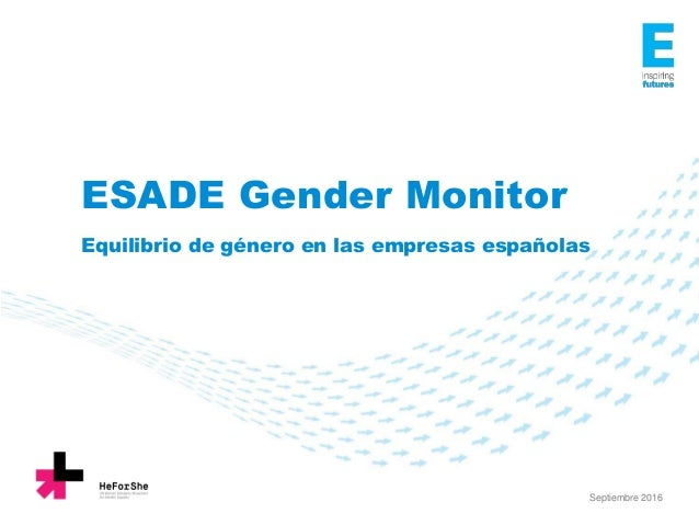 ESADE Gender Monitor Equilibrio de género en las empresas españolas Septiembre 2016