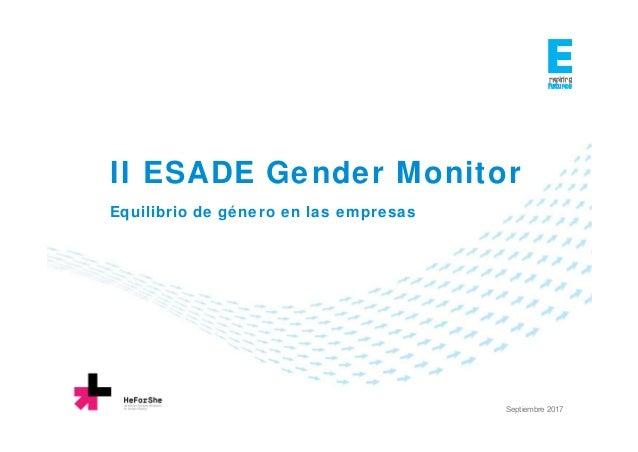 II ESADE Gender Monitor Equilibrio de género en las empresas Septiembre 2017