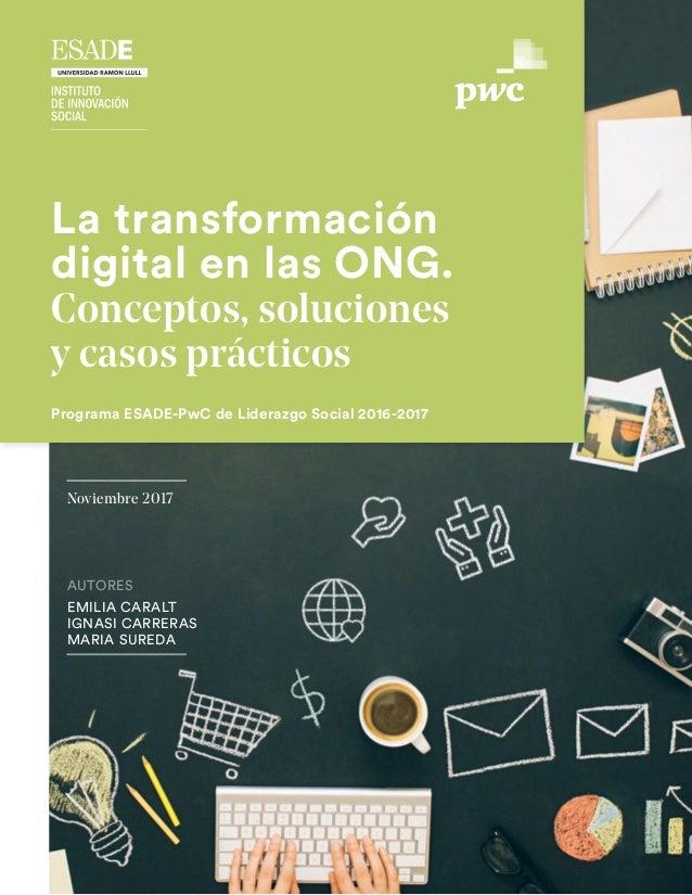 1 La transformación digital en las ONG. Conceptos, soluciones y casos prácticos AUTORES EMILIA CARALT IGNASI CARRERAS MARI...