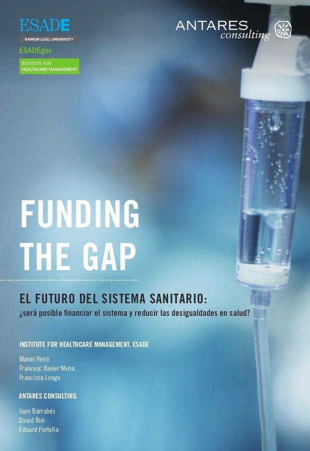 FUNDING THE GAP EL FUTURO DEL SISTEMA SANITARIO: ¿será posible financiar el sistema y reducir las desigualdades en salud? ...