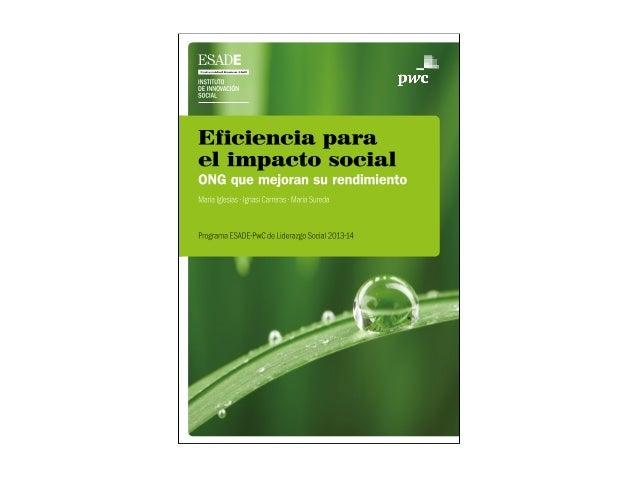 Eficiencia para  el impacto social  ONG que mejoran  su rendimiento  Maria Iglesias · Ignasi Carreras · Maria Sureda  Prog...