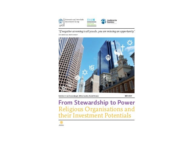From Stewardship to Power Religious Organisations and their Investment Potentials Katinka C. van Cranenburgh, Céline Louch...