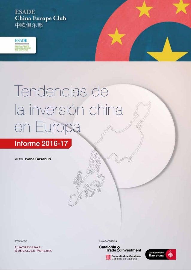 Tendencias de la inversión china en Europa Informe 2016-17 Autor: Ivana Casaburi Promotor: Colaboradores: