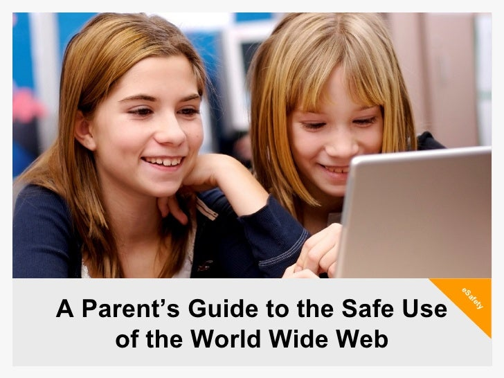 A Parent's Guide to the Safe Use of the World Wide Web eSafety