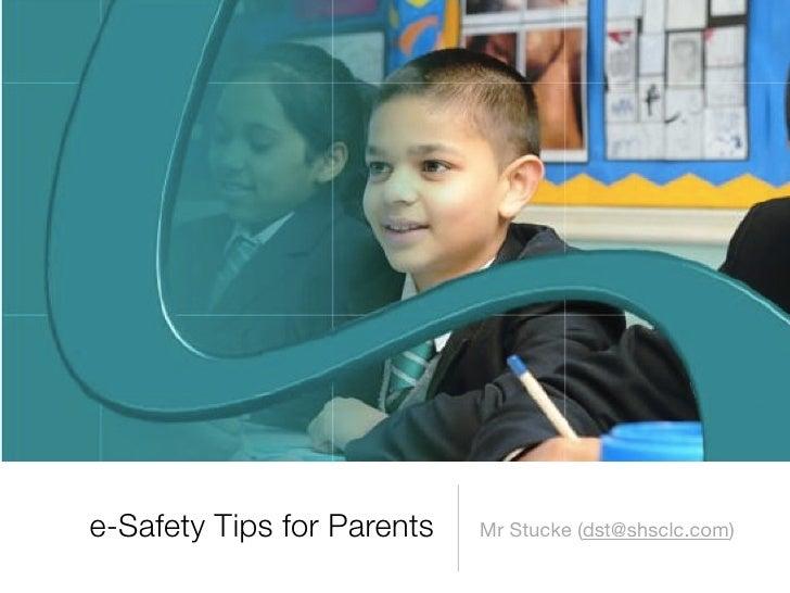 e-Safety Tips for Parents   Mr Stucke (dst@shsclc.com)