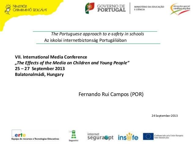 The Portuguese approach to e-safety in schools Az iskolai internetbiztonság Portugáliában  VII. International Media Confer...