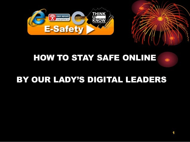 1 HOW TO STAY SAFE ONLINE BY OUR LADY'S DIGITAL LEADERS