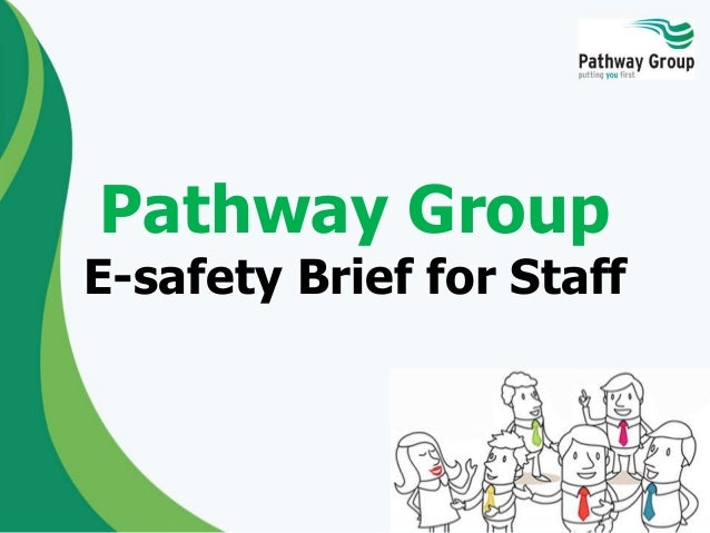 Pathway Group E-safety Brief for Staff