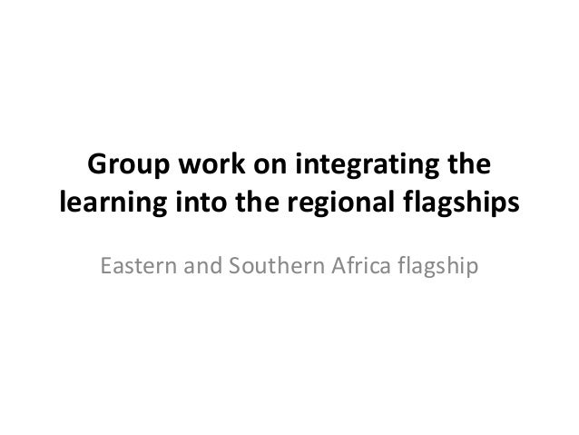 Group work on integrating the learning into the regional flagships Eastern and Southern Africa flagship