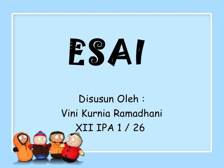 ESAI    Disusun Oleh :Vini Kurnia Ramadhani   XII IPA 1 / 26