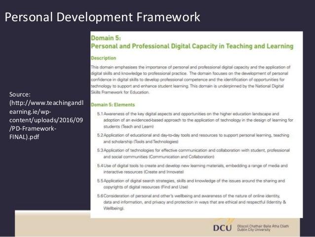 Source: (http://www.teachingandl earning.ie/wp- content/uploads/2016/09 /PD-Framework- FINAL).pdf Personal Development Fra...