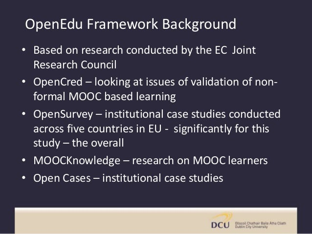 OpenEdu Framework Background • Based on research conducted by the EC Joint Research Council • OpenCred – looking at issues...