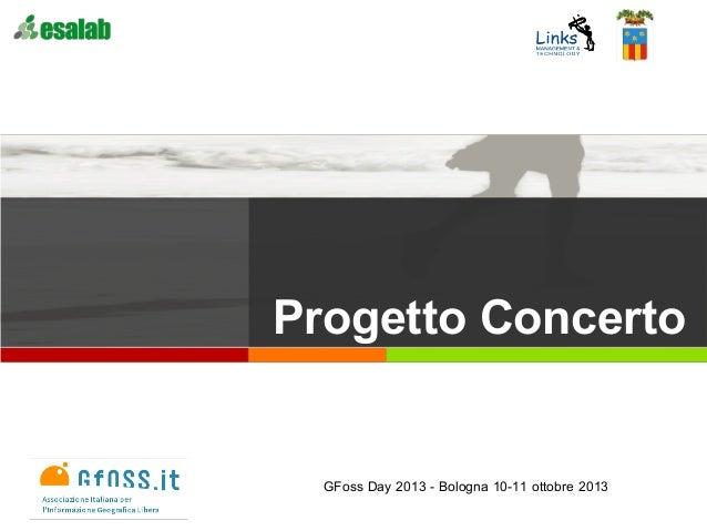Progetto Concerto GFoss Day 2013 - Bologna 10-11 ottobre 2013