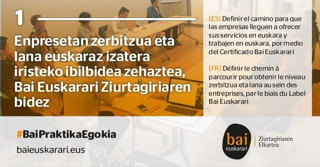 #BaiPraktikaEgokia baieuskarari.eus Enpresetan zerbitzua eta lana euskaraz izatera iristeko ibilbidea zehaztea, Bai Euskar...