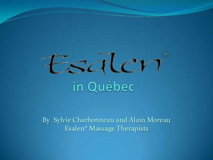 in Québec<br />By  Sylvie Charbonneau and Alain Moreau Esalen® Massage Therapists<br />