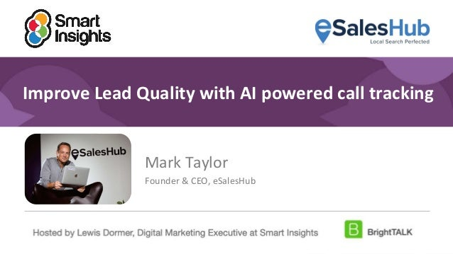 1 #DigitalPriorities Digital Marketing Priorities 2018 brought to you by Improve Lead Quality with AI powered call trackin...