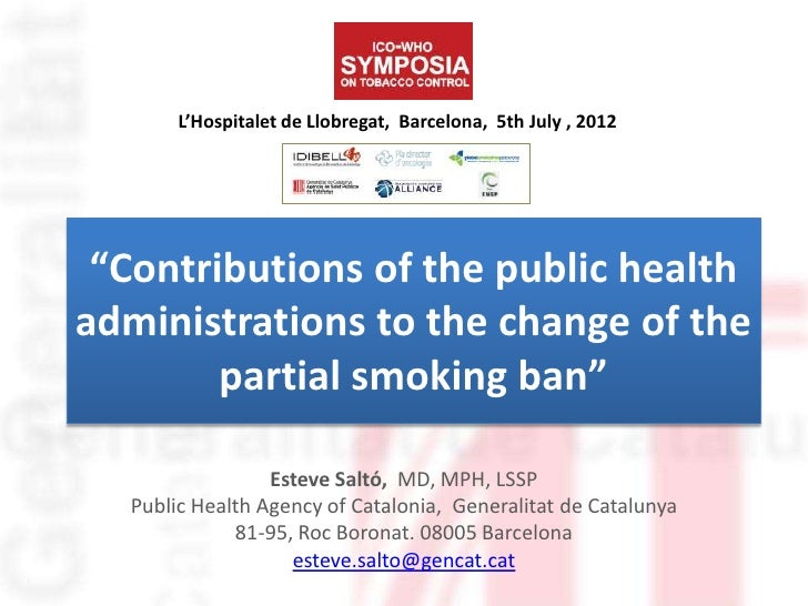 "L'Hospitalet de Llobregat, Barcelona, 5th July , 2012 ""Contributions of the public healthadministrations to the change of ..."