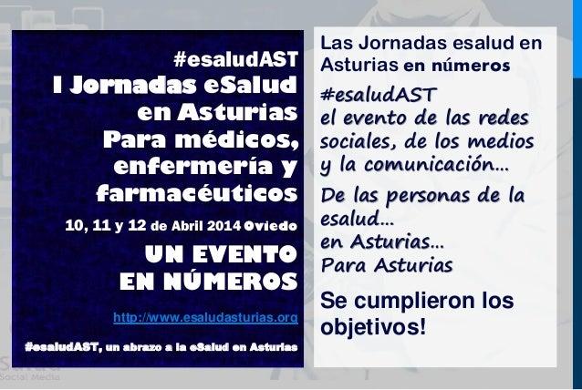#esaludAST I Jornadas eSalud en Asturias Para médicos, enfermería y farmacéuticos 10, 11 y 12 de Abril 2014 Oviedo UN EVEN...