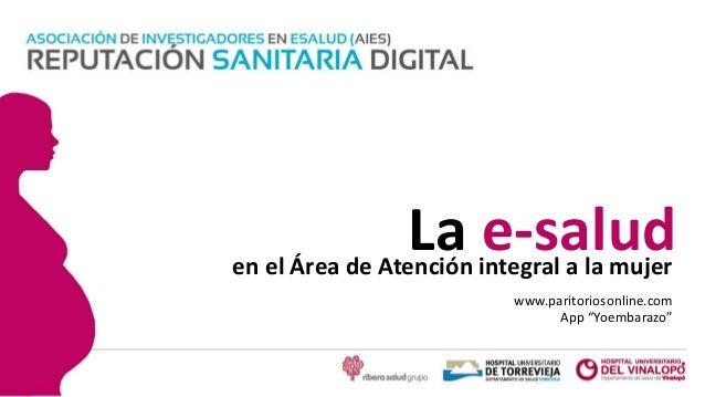 """Comité de Dirección en el Área de Atención integral a la mujer La e-salud www.paritoriosonline.com App """"Yoembarazo"""""""