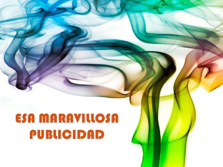 ESA MARAVILLOSA PUBLICIDAD<br />