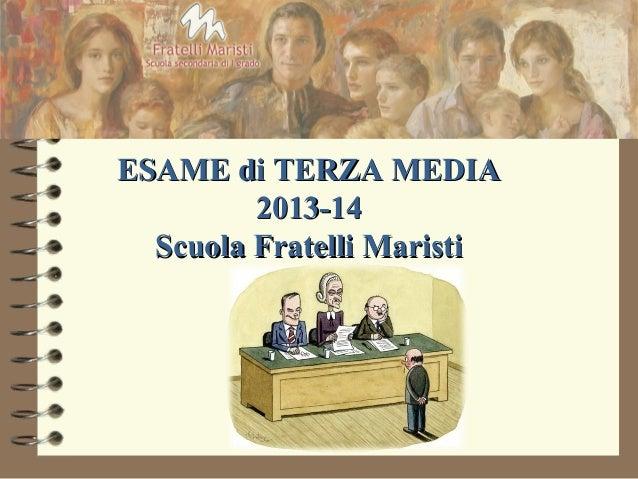ESAME di TERZA MEDIA 2013-14 Scuola Fratelli Maristi
