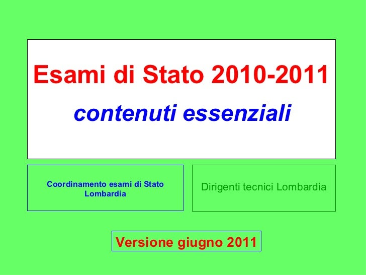 Dirigenti tecnici Lombardia Esami di Stato 2010-2011 contenuti essenziali Coordinamento esami di Stato Lombardia Versione ...