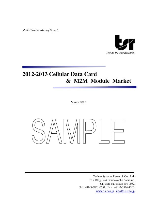 Multi-Client Marketing ReportTechno Systems Research2012-2013 Cellular Data Card& M2M Module MarketMarch 2013Techno System...