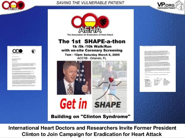 International Heart Doctors and Researchers Invite Former President Clinton to Join Campaign for Eradication for Heart Att...