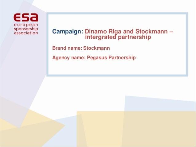 Campaign: Dinamo RIga and Stockmann – intergrated partnership Brand name: Stockmann Agency name: Pegasus Partnership