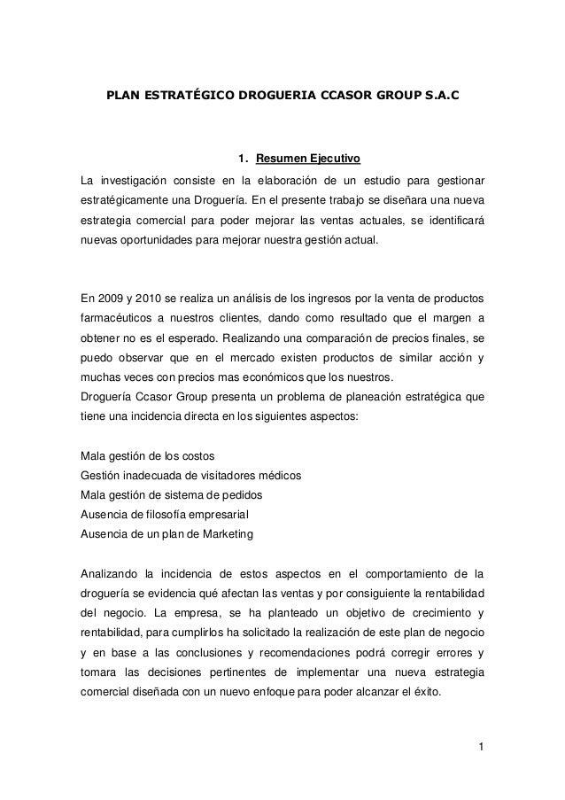 1 PLAN ESTRATÉGICO DROGUERIA CCASOR GROUP S.A.C 1. Resumen Ejecutivo La investigación consiste en la elaboración de un est...