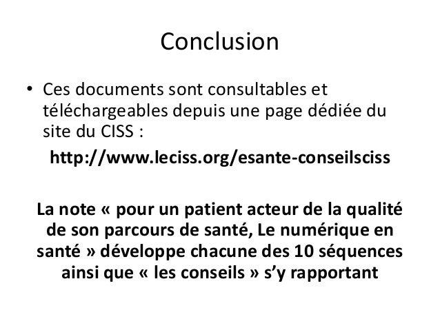 Conclusion • Ces documents sont consultables et téléchargeables depuis une page dédiée du site du CISS : http://www.leciss...