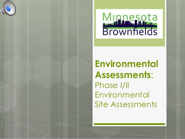 Environmental Assessments: Phase I/II Environmental Site Assessments