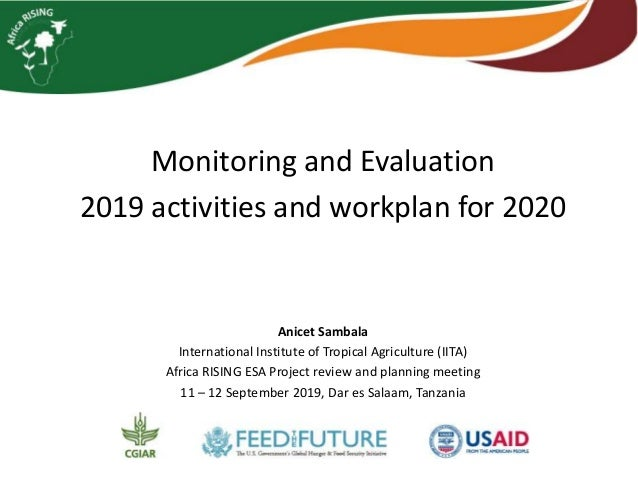Monitoring and Evaluation 2019 activities and workplan for 2020 Anicet Sambala International Institute of Tropical Agricul...